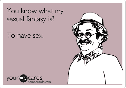 Means sexual fantasize
