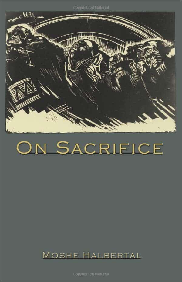 Moshe Halbertal On Sacrifice