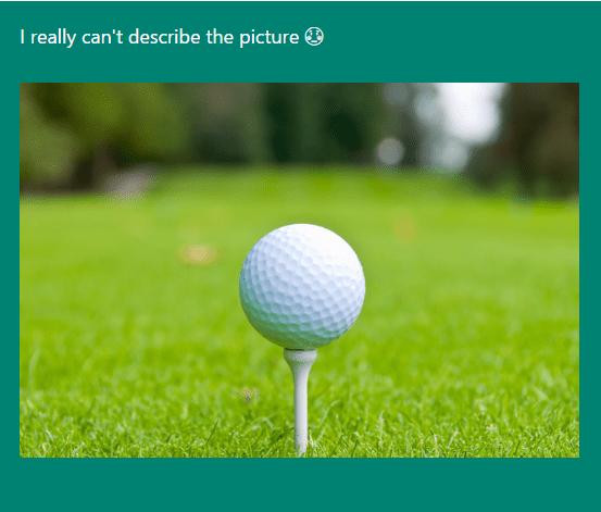 It's a freaking golf ball, c'mon!