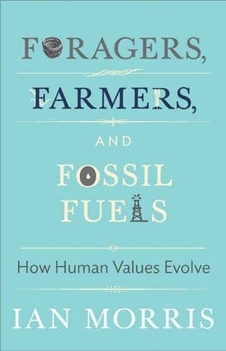 Foragers farmers fossil fuels.
